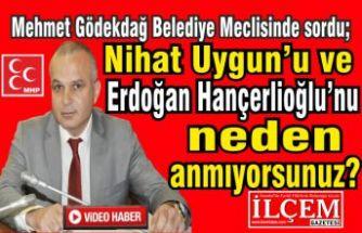 Nihat Uygun'u ve Erdoğan Hançerlioğlu'nu neden anmıyorsunuz?