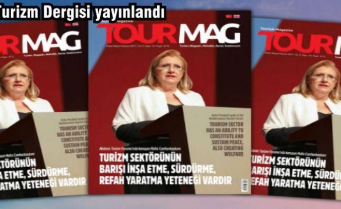 TOURMAG Turizm Dergisi'nin yeni sayısı yayınlandı.