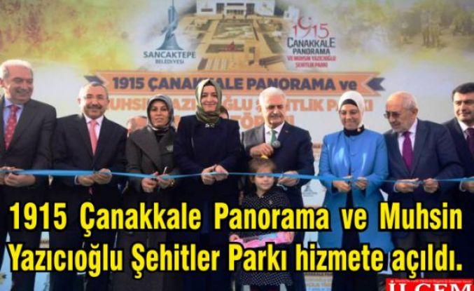 1915 Çanakkale Panorama ve Muhsin Yazıcıoğlu Şehitler Parkı hizmete açıldı.