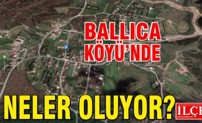 Ballıca Köyü'nde neler oluyor?