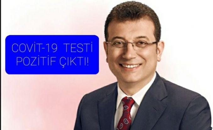 İmamoğlu'nun Covit-19 testi pozitif çıktı.