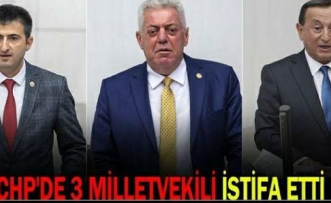 3 Milletvekili zehir zemberek açıklama ile CHP'den İstifa ettiler.