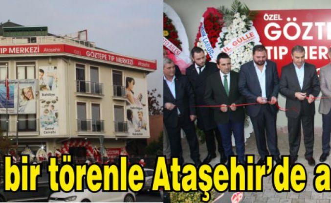 Göztepe Tıp Merkezi görkemli bir törenle Açıldı