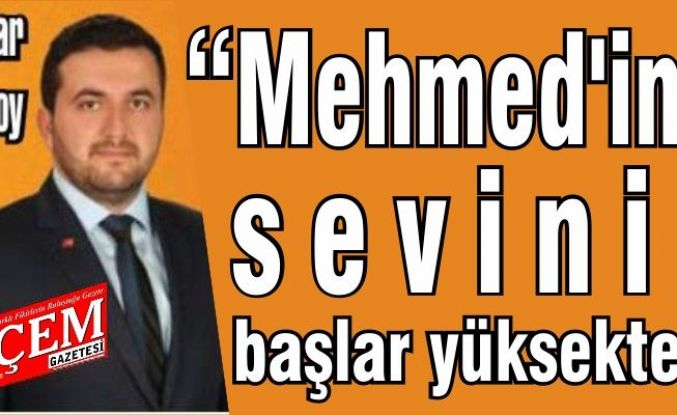 """Haydar Göksoy """"Mehmed'im, sevinin, başlar yüksekte!"""""""