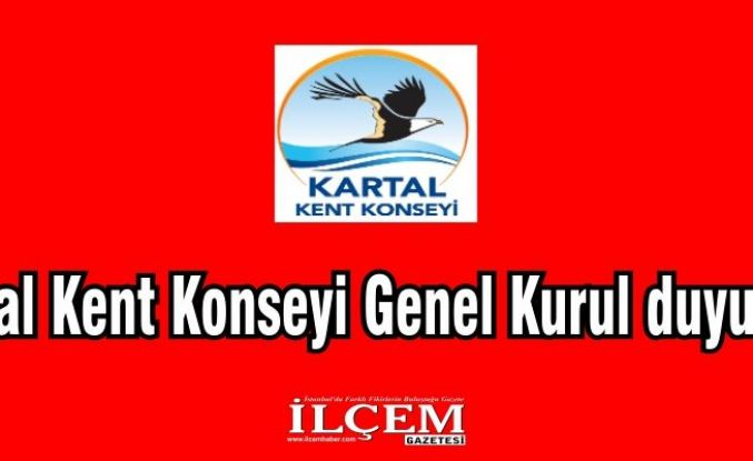 Kartal Kent Konseyi Genel Kurul yapacak