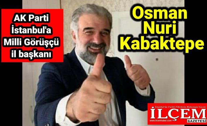 AK Parti İstanbul'a Milli Görüşçü il başkanı