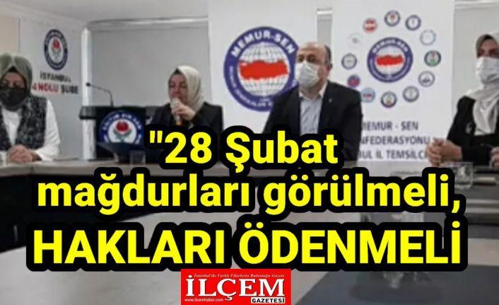 """Memur-Sen, """"28 Şubat mağdurları görülmeli, hakları ödenmeli!"""""""