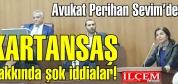 Avukat Perihan Sevim'den KARTANSAŞ hakkında şok iddialar!
