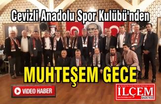 Cevizli Anadolu Spor Kulübü gecesi coşku dolu geçti.