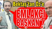 """Metin Bektaş """"Emlakçı Belediye Başkanı!"""""""