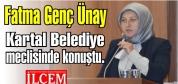 Fatma Genç Ünay Kartal Belediye meclisinde konuştu.